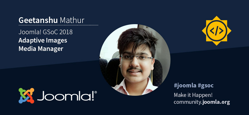 Joomla GSoC 18 with Geetanshu Mathur
