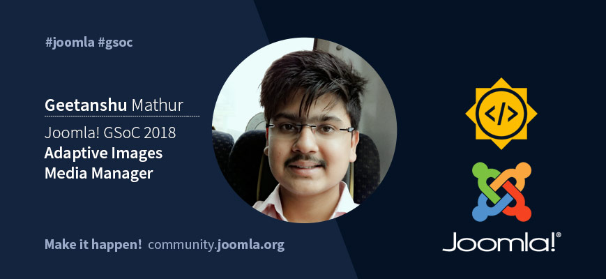 Joomla GSoC 18 with Geetanshu Mathur
